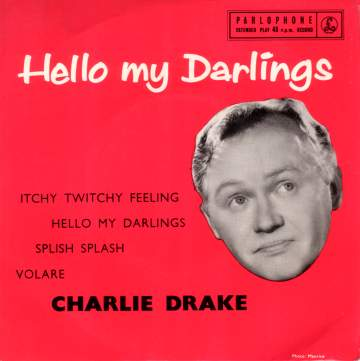 Charlie Drake - Hello, My Darlings Lyrics | Musixmatch